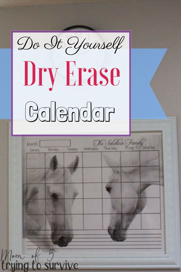Dry Erase Calendar Tutorial Best Of Mom Of 5 Trying To Survive