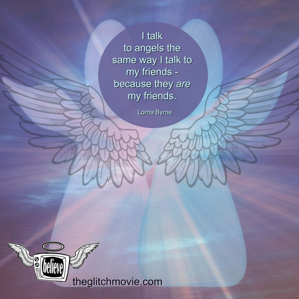 Lorna Byrne My Angels Are My Friends Glitch Movie Uplifting Quotes Message Of Hope