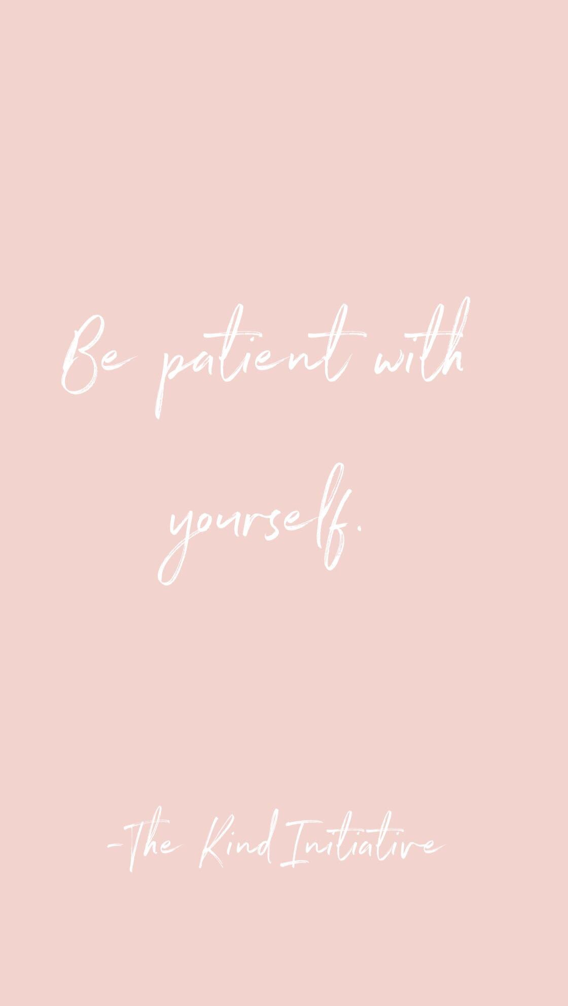 Kind To Self Archives The Kind Initiative Inspiration To Help You Become Your Best Self Pink Wallpaper Quotes Silly Quotes Wallpaper Quotes