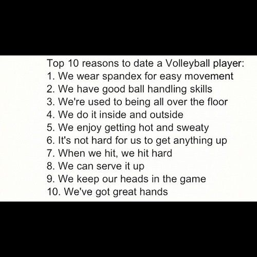 Reasons To Date A Volleyball Player Lol Totally True Volleyball Players Volleyball Motivation Volleyball Memes
