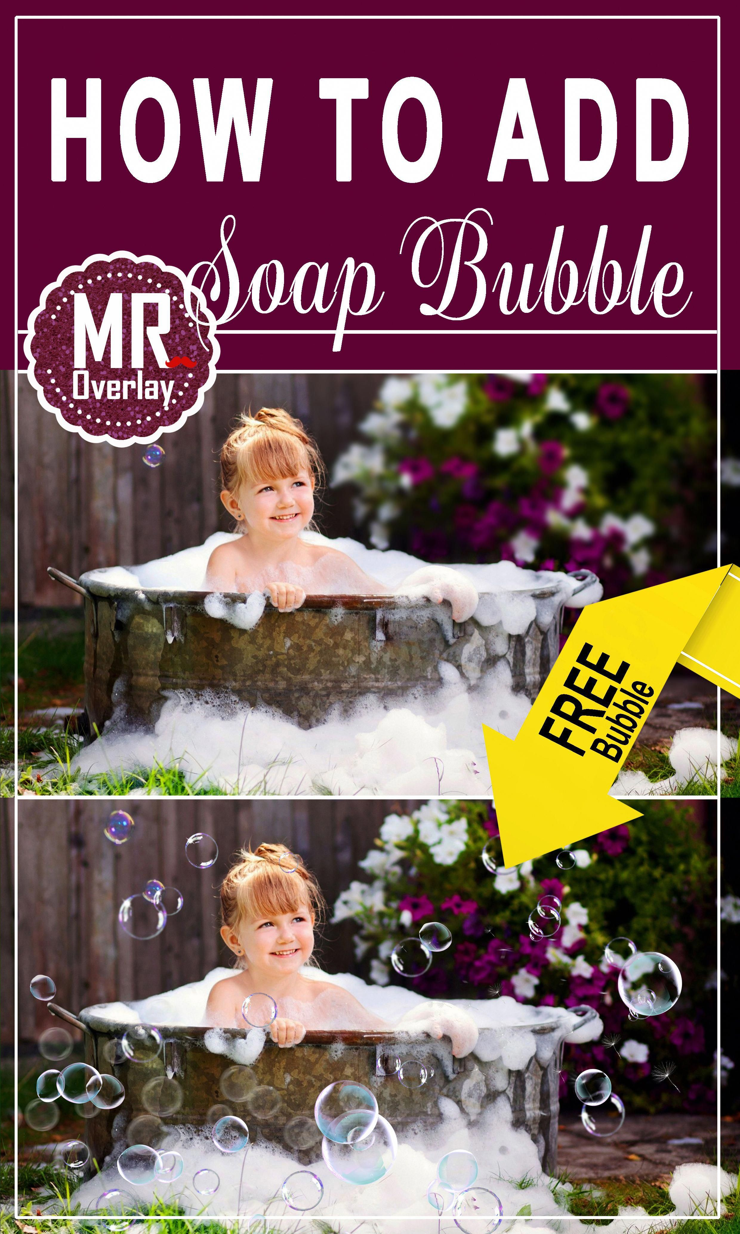 Tips how to add soap bubble to Photo overlays