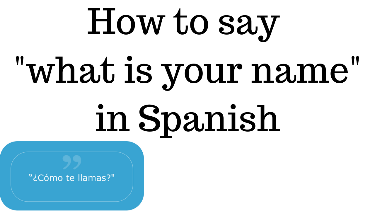 What Is Your Name In Spanish Spanish Names What Is Your Name Names