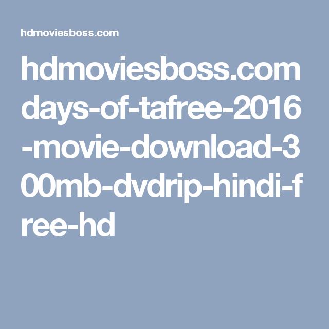 the Days of Tafree hindi movie download