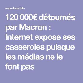 120 000 Detournes Par Macron Internet Expose Ses Casseroles