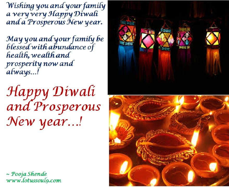 wishing you and your family a very very happy diwali and a prosperous new year may you and your family be blessed with abundance of health