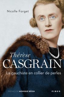 Thérèse Casgrain: La gauchiste en collier de perles, Monique Bégin