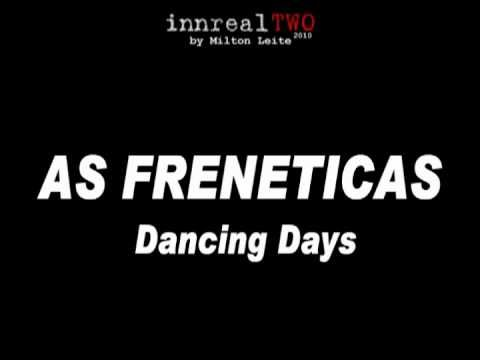 As Freneticas - Dancing Days