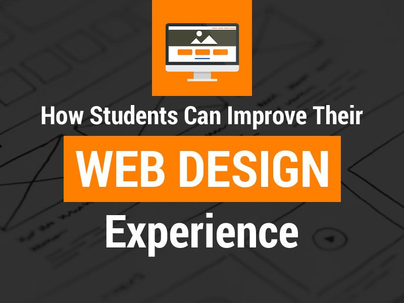 How Students Can Improve Their Web Design Experience Web Design Web Design Course Design Skills
