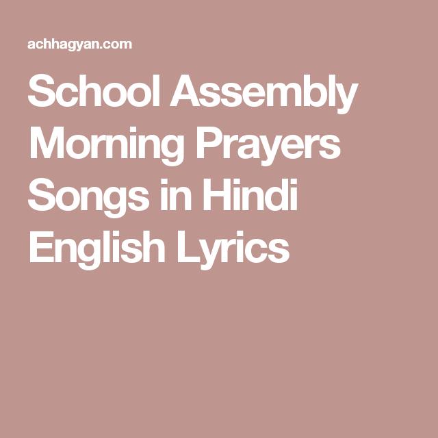 School Assembly Morning Prayers Songs In Hindi English