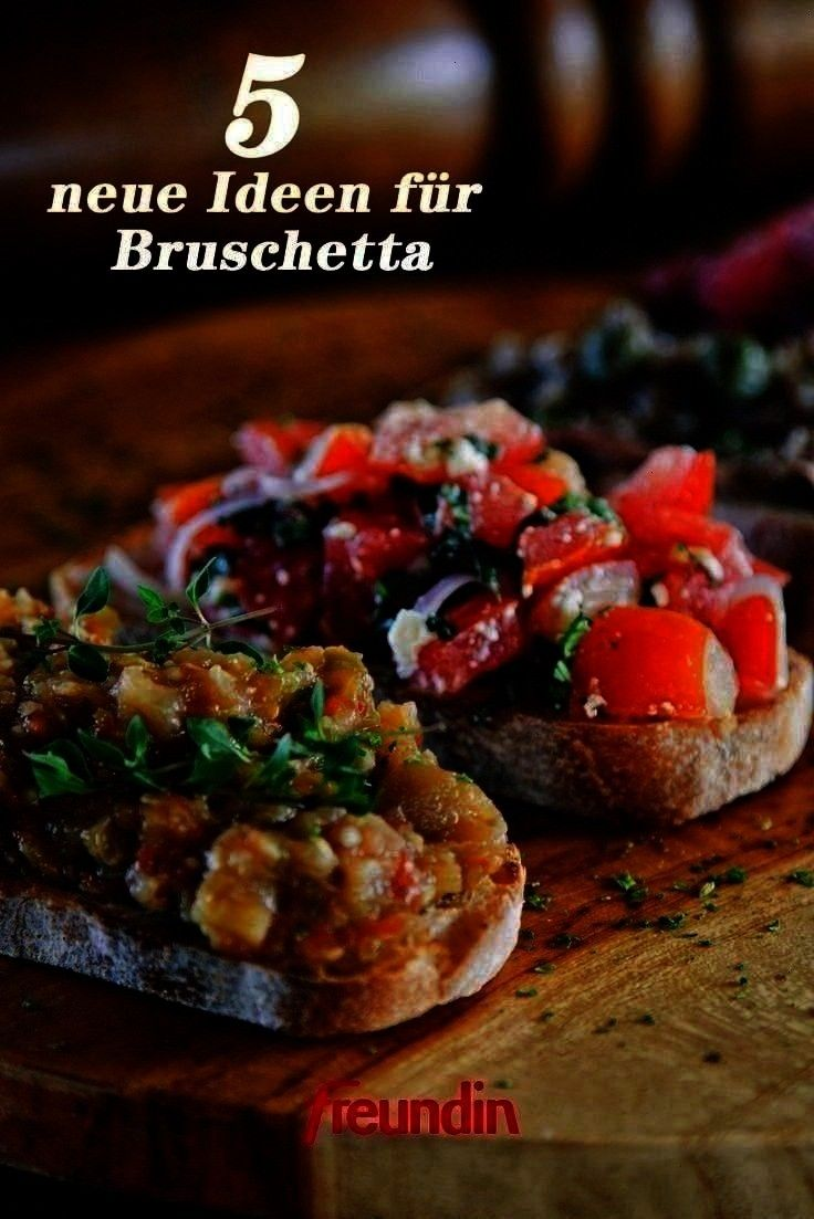 Backen herzhaft 5 neue Ideen für Bruschetta - Backen herzhaft , 5 neue Ideen für Bruschetta - Bac