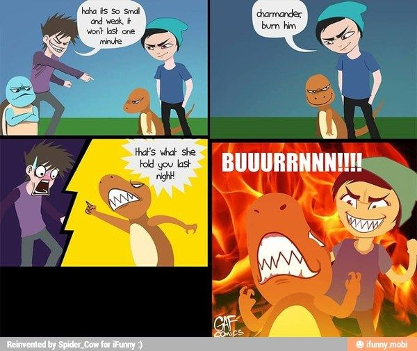 I think you'll need a water type for that burn.