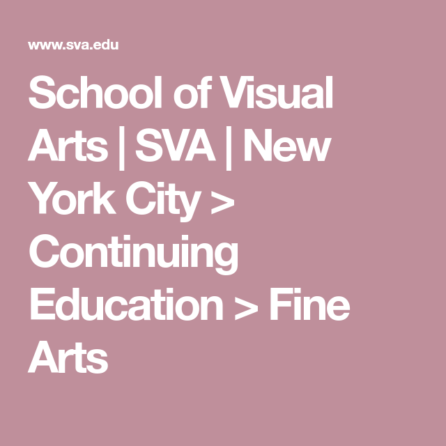 School of visual arts sva new york city continuing education
