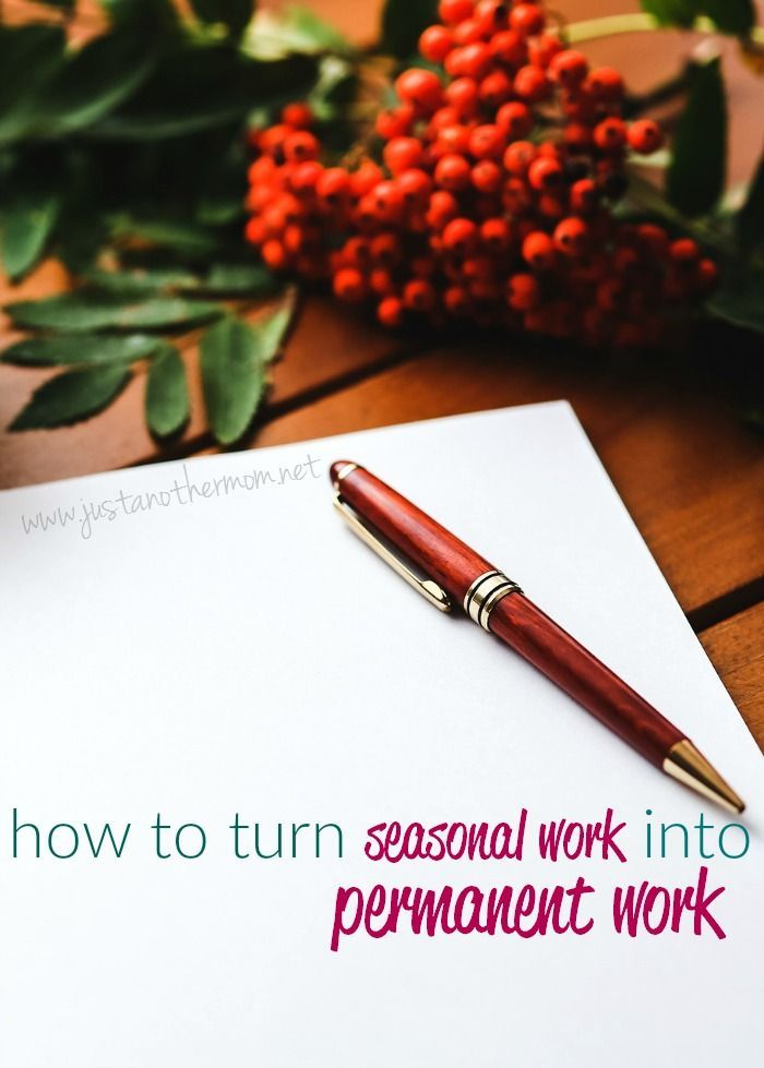 Seasonal work is great for making a little extra money for the holidays. But what if you want to turn seasonal work into permanent work?
