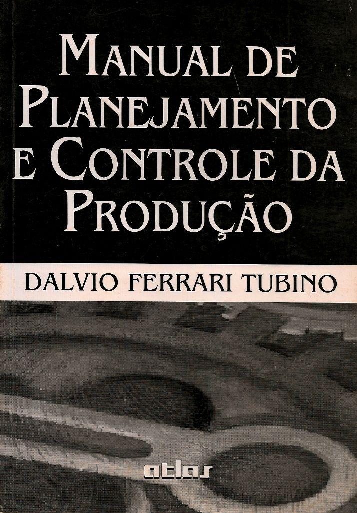 TUBINO, Dalvio Ferrari. Manual de planejamento e controle da produção. 2 ed. São Paulo: Atlas, 2000. 220 p. Inclui bibliografia; il. tab. quad.; 24x17x1cm. ISBN 8522424268.  Palavras-chave: CONTROLE DE PRODUCAO; PRODUCAO/Planejamento.  CDU 658.5 / T885p / 2 ed. / 2000
