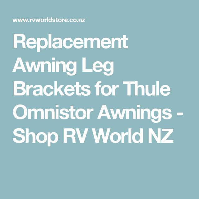 Replacement Awning Leg Brackets For Thule Omnistor Awnings