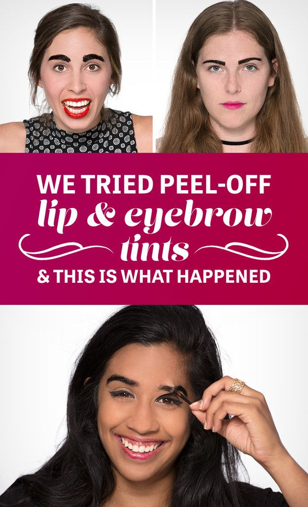 We Tried PeelOff Lip And Eyebrow Tints And This Is What