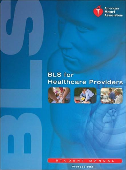 BLS For Healthcare Providers Student Manual Edition 1
