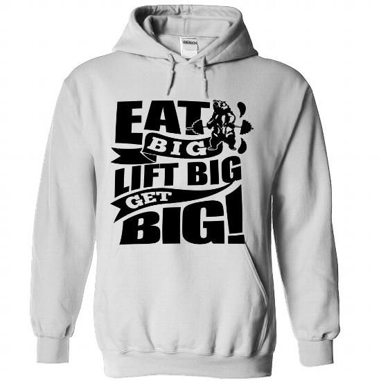 Eat Big Lift Big Get Big Gym T Shirts, Hoodies, Sweatshirts
