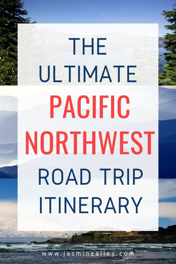 Pacific Northwest Itinerary: Things You Must See on Your Roadtrip