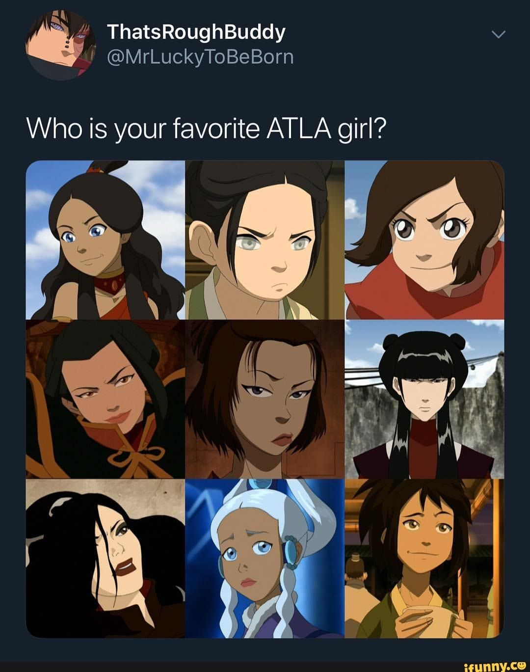 Who Is Your Favorite Atla Girl Ifunny Avatar Funny Avatar Characters Avatar The Last Airbender