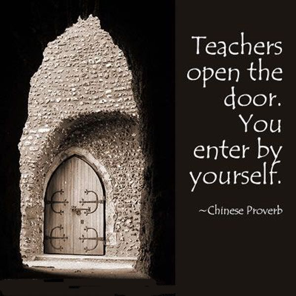 Teachers Open The Door You Enter By Yourself Inspirational
