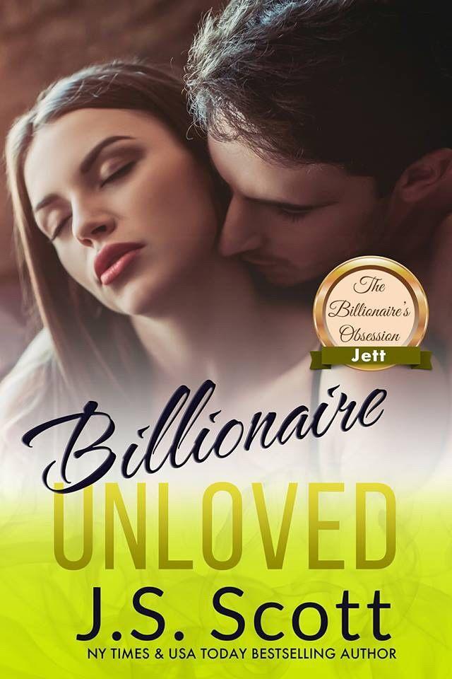 Billionaire Unloved By J S  Scott  U2013 Susan U0026 39 S Books I Like