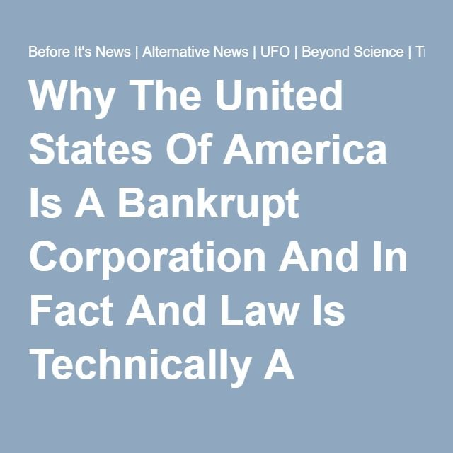 Why The United States Of America Is A Bankrupt Corporation And In