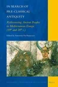 In Search of Pre-Classical Antiquity: Rediscovering Ancient Peoples in Mediterranean Europe