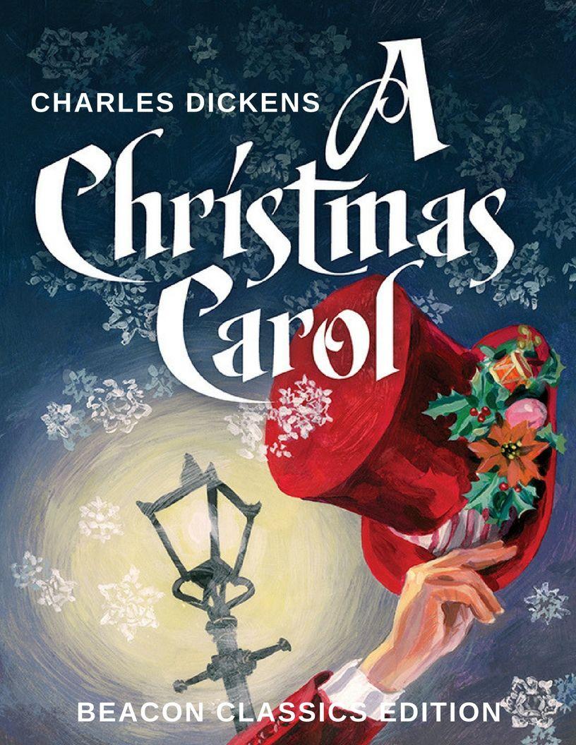 A Christmas Carol by Charles Dickens. A Beacon Classics Edition. | Christmas carol, Carole ...