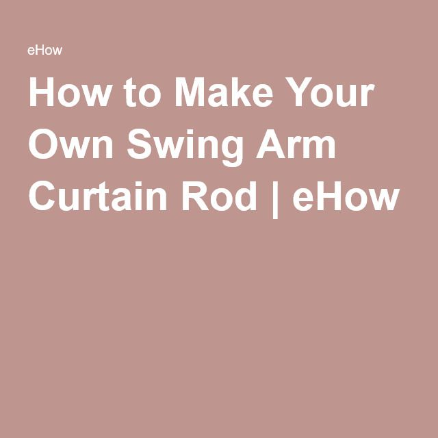 how to make your own swing arm curtain rod | swings, diy curtain