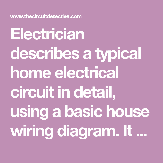 Electrician describes a typical home electrical circuit in detail