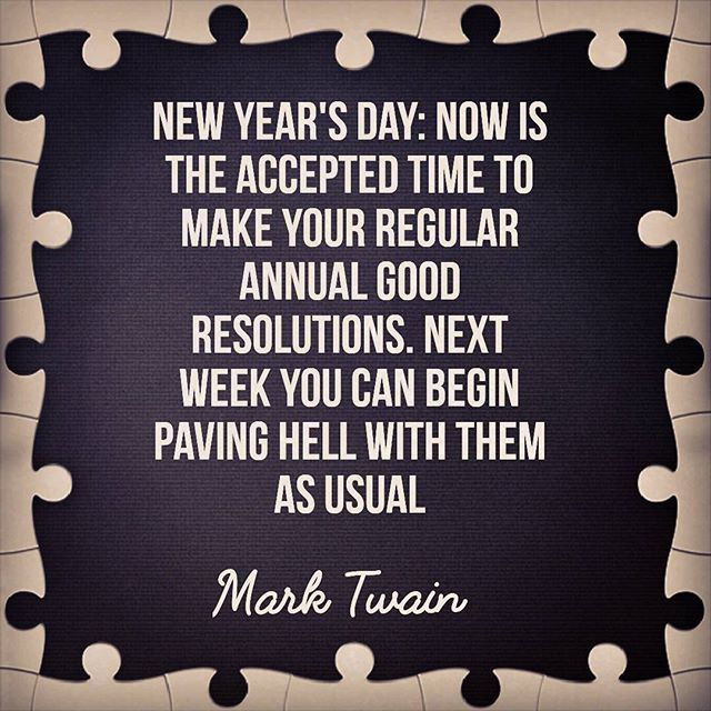 mark twain on new years day resolutions hell goodintentions nye author quote quotestoliveby quoteoftheday funny witty acerbic rapier caustic