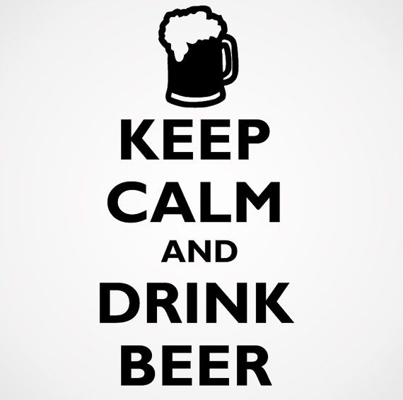 Image result for keep calm and drink beer