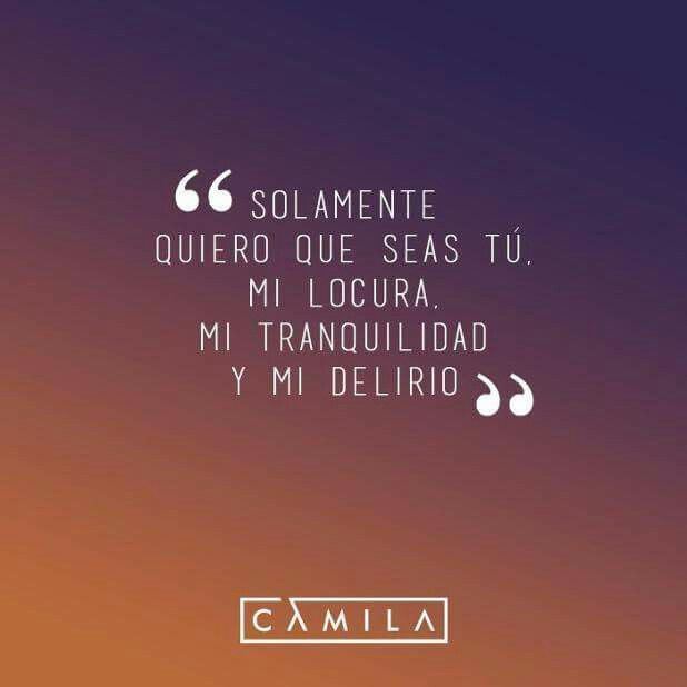 Camila Frases De Canciones Pinterest Frases Frases De Amor Y