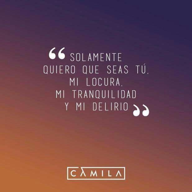 Camila Frases De Canciones Romanticas Frases De Letras De Canciones Letras De Canciones De Amor