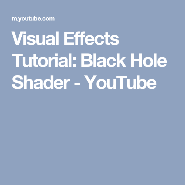 Visual Effects Tutorial: Black Hole Shader - YouTube   Learn
