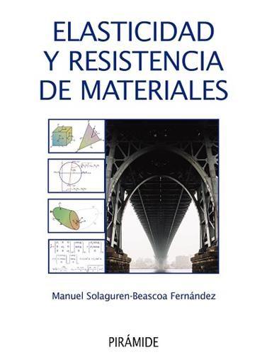 Elasticidad Y Resistencia De Materiales Manuel Solaguren Beascoa