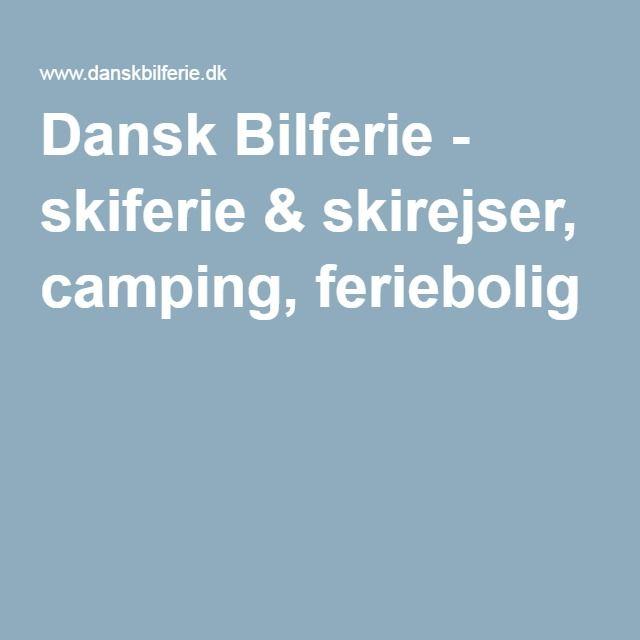 Dansk Bilferie - skiferie & skirejser, camping, feriebolig