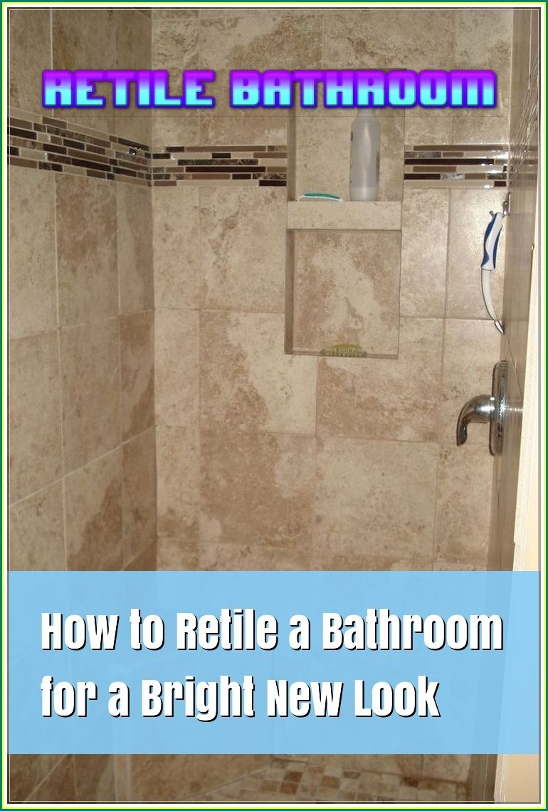 How To Retile Bathroom By Yourself Like The Professional With Images Bathroom Bathroom Themes Home Decor Tips