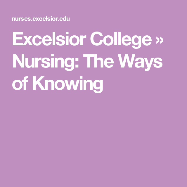 Excelsior College Nursing >> Excelsior College Nursing The Ways Of Knowing Doctorate