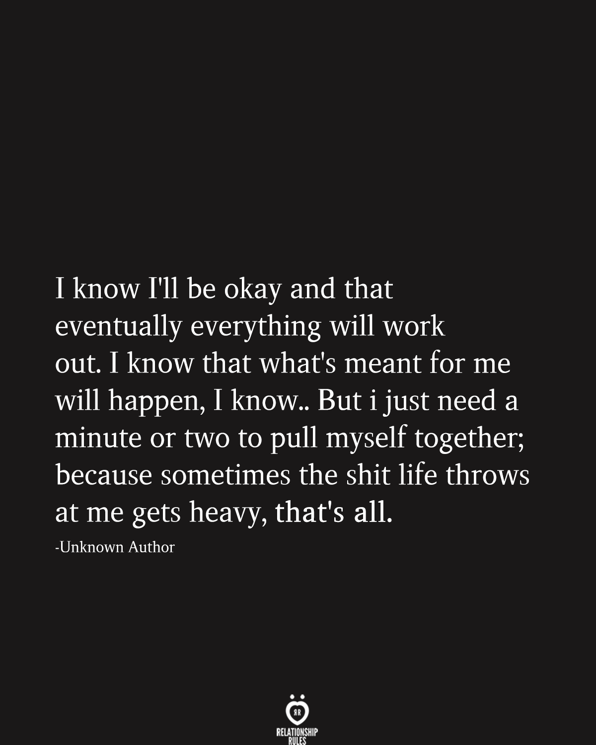 I Know I'll Be Okay And That Eventually Everything Will Work Out