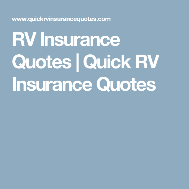 Rv Insurance Quotes Quick Rv Insurance Quotes Insurance Quotes