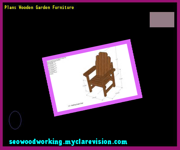 Plans Wooden Garden Furniture 135704 - Woodworking Plans and Projects!