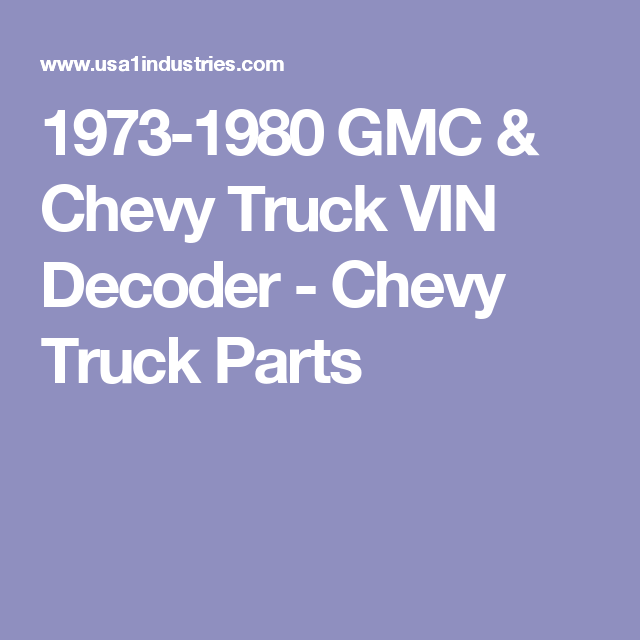 1973 1980 Gmc Chevy Truck Vin Decoder Chevy Trucks Chevy Trucks