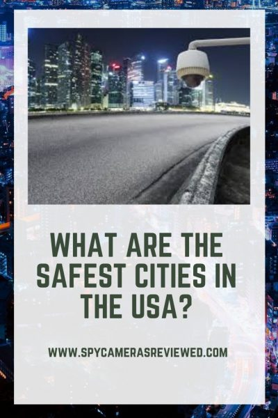 Safest Cities In The USA The Top 7 Places To Move To