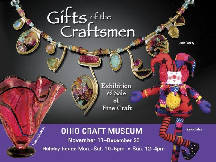 Gifts Of The Craftsmen At Ohio Craft Museum Craft Museum Gifts