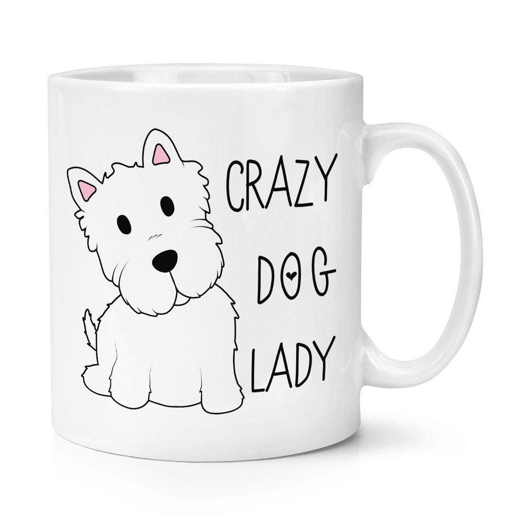 Crazy Dog Lady 10oz Mug Animal Funny Dogs Terrier Pet Puppy Ceramic Coffee Mug Tea Cup Crazy Dog Lady Mugs Crazy Dog