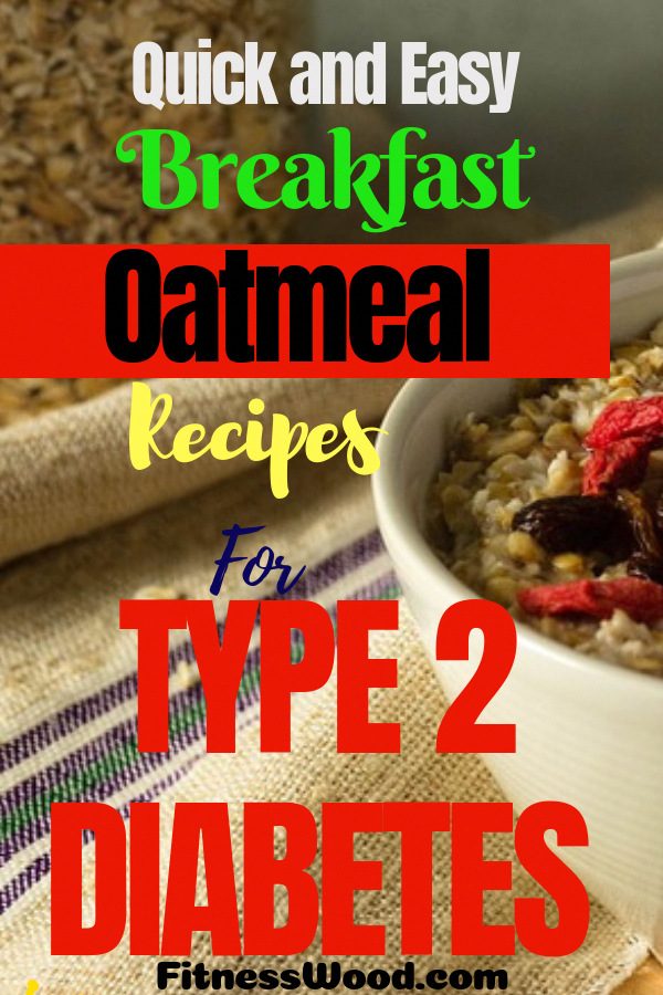 If You Want To Take The Best Diabetic Diet You Should Know About Quick And Easy Breakfast Oatmeal Best Diabetic Diet Oatmeal Recipes Breakfast Oatmeal Recipes