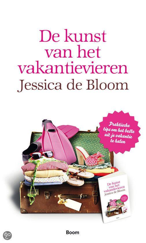 De kunst van het vakantievieren - Jessica de Bloom
