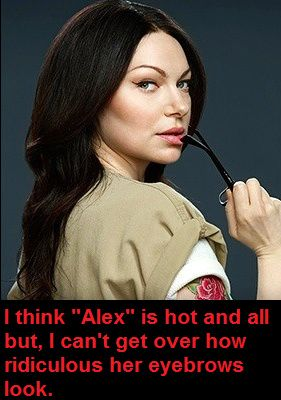 Orange is the New Black - Alex... seriously tho, she is freakin' hot!